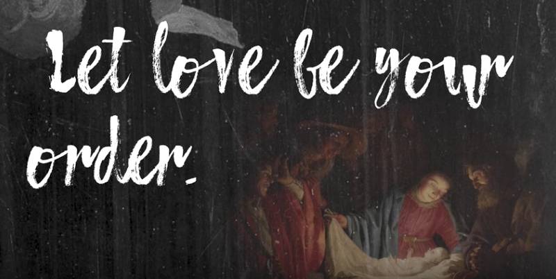 "This Advent, ""Let Love Be Your Order"""